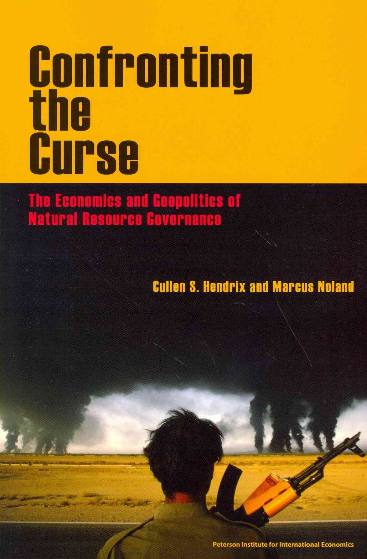 Resource Curse By Noland, Marcus/ Hendrix, Cullen S.